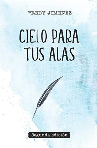 Libro : Cielo Para Tus Alas  - Jiménez, Fredy