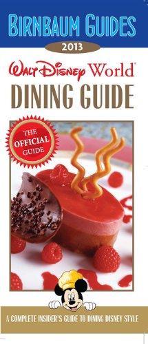 Birnbaum's Walt Disney World Dining Guide 2013 (Birnbaum Guides)