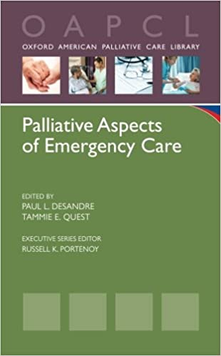 Palliative Aspects of Emergency Care (Oxford American Palliative Care Library)