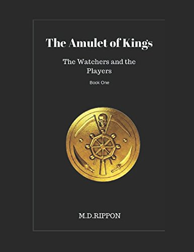 The Amulet of Kings: The watchers and the players