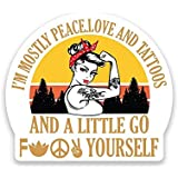 More Shiz Mostly Peace Love Tattoos and A Little Go F@ck Yourself Vinyl Decal Sticker - Car Truck Van SUV Window Wall Cup Lap