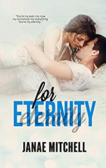 For Eternity (For Always Book 3) by [Mitchell, Janae]