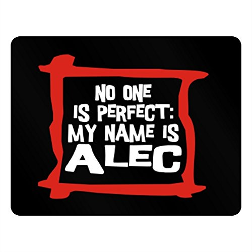 Teeburon No one is perfect My name is Alec Horizontal Sign (Acrylic Black Alec)