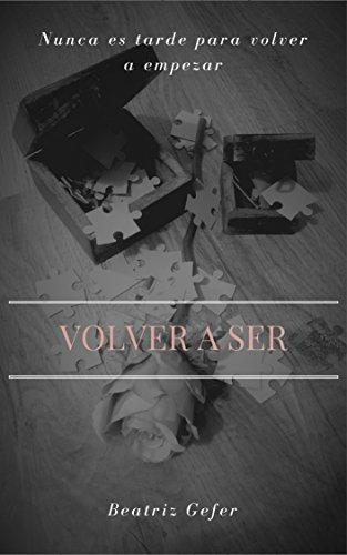 VOLVER A SER (Spanish Edition)