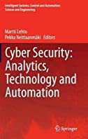Cyber Security: Analytics, Technology and Automation Front Cover