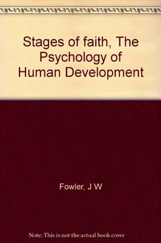 Stages of faith, The Psychology of Human Development