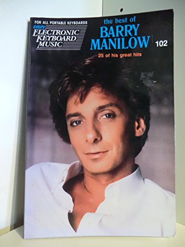 Easy Electronic Keyboard Music 102. The best of Barry Manilow. 25 of his great hits