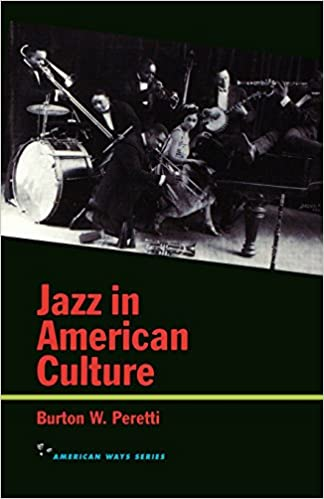 Jazz in american culture american ways series burton w peretti jazz in american culture american ways series burton w peretti 9781566631433 amazon books fandeluxe Choice Image