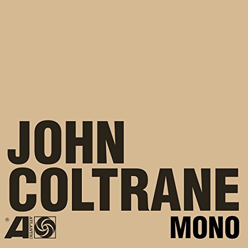 John Coltrane - The Atlantic Years In Mono - REMASTERED - 6CD - FLAC - 2016 - NBFLAC Download
