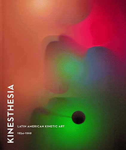 Kinesthesia: Latin American Kinetic Art, 1954-1969