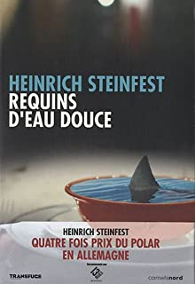 Requins d'eau douce, Steinfest, Heinrich