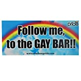 Gay Pride Novelty Bumper Stickers Follow Me to the Gay Bar