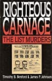 img - for Righteous Carnage: The List Murders First edition by Benford, Timothy B., Johnson, James P. (1991) Hardcover book / textbook / text book