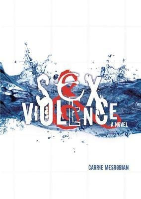 BY Mesrobian, Carrie ( Author ) [{ Sex & Violence By Mesrobian, Carrie ( Author ) Oct - 01- 2013 ( Hardcover ) } ]