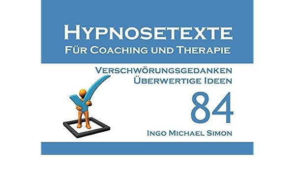überwertige Ideen.Hypnosetexte Für Coaching Und Therapie Band 84
