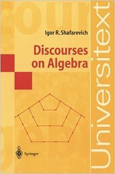 Book Discourses on Algebra by Igor R. Shafarevich (2013-10-04)