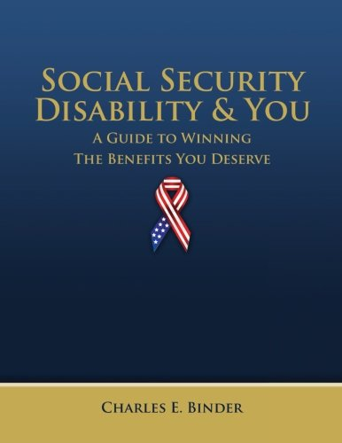 Social Security Disability and You: A Guide to Winning the Benefits You Deserve ()