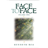 Face to Face: Praying the Scriptures for Spiritual Growth: Praying the Scriptures for Spiritual Growth: 2 (Face to Face / Spiritual Growth)