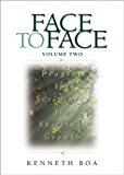 Face to Face: Praying the Scriptures for Spiritual Growth: 2 (Face to Face / Spiritual Growth)