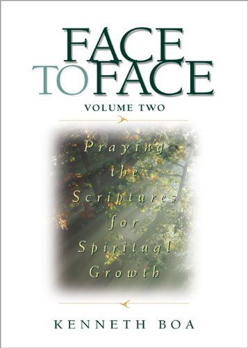 Face to face praying the scriptures for spiritual growth 2 face face to face praying the scriptures for spiritual growth 2 face to face fandeluxe Document