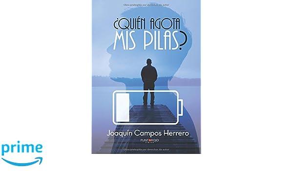 Quién agota mis pilas? (Spanish Edition): Joaquín Campos ...