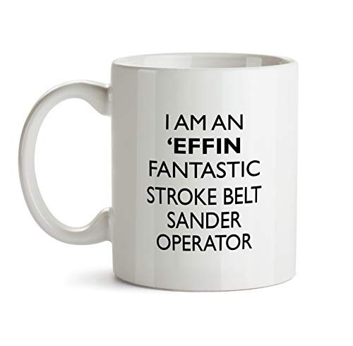 Stroke Belt Sander Operator Gift Mug - Effin ProfessionBest Ever Coffee Cup Colleague Co-Worker Thank You Appreciation Friend Recognition Present