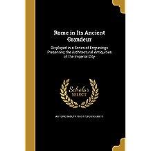 Rome in Its Ancient Grandeur