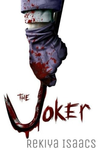 The Joker: Why So Serious? (Joker's Plan) (Volume 1)