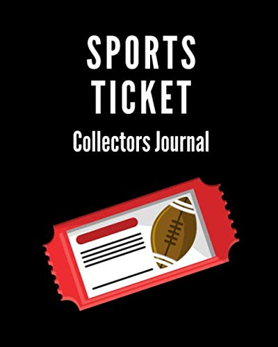 Sports Ticket Collector's Journal: Ticket Stub Diary Collection |  Ticket Date | Details of The Tickets | Purchased/Found From | History Behind the Ticket | Sketch/Photo Of Tickets. (Tickets Stub Diary)