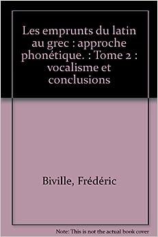 Book Les emprunts du latin au grec : approche phonétique. : Tome 2 : vocalisme et conclusions