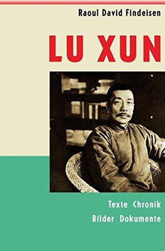 Lu Xun (1881-1936): Texte, Bilder, Dokumente, Chronik (Nexus)