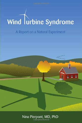 Wind Turbine Syndrome: A Report on a Natural Experiment