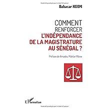 Comment renforcer l'indépendance de la magistrature au Sénégal ?