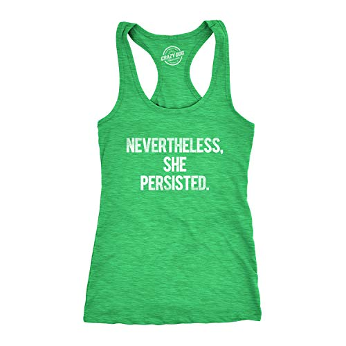 Crazy Dog T-Shirts Womens Nevertheless She Persisted Funny Political Congress Senate Fitness Tank Top (Heather Green) - 3XL