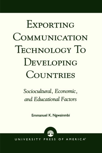 Search : Exporting Communication Technology to Developing Countries: Sociocultural, Economic, and Educational Factors