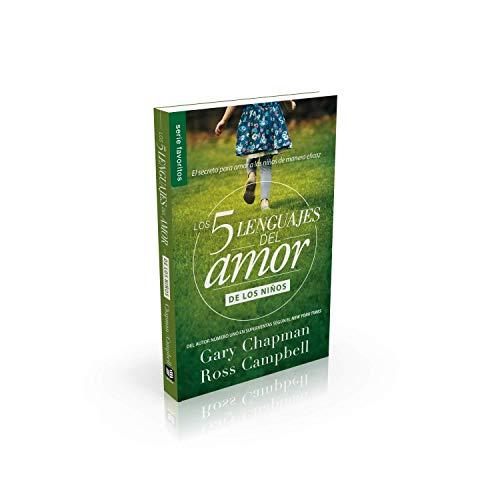 Los Cinco Lenguajes del Amor Para Ninos: El Secreto Para Amar a Los Ninos de Manera Eficaz (Coleccion De Los 5 Languajes Del Amor) por Gary Chapman