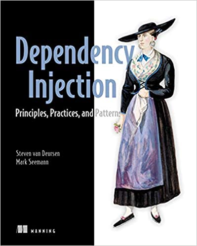 Dependency Injection Principles, Practices and Patterns