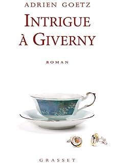 Intrigue à Giverny : une enquête de Pénélope, Goetz, Adrien