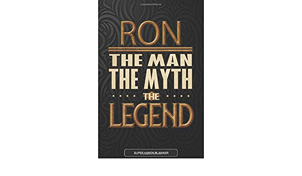 Ron The Man The Myth The Legend: Ron Name Planner With ...