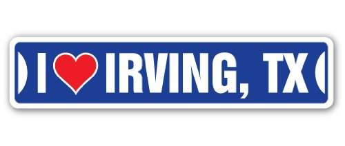 I LOVE IRVING, TEXAS Street Sign tx city state us wall road décor gift (City Of Irving Texas)
