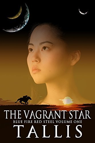 The Vagrant Star (Blue Fire Red Steel) (Volume 1) Paperback January 4, 2015