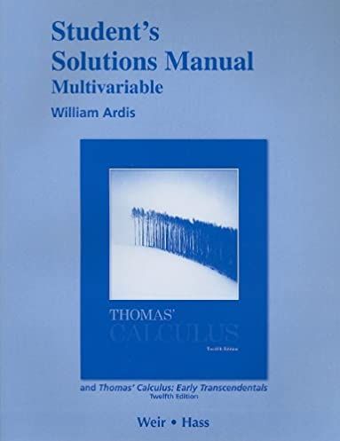 student solutions manual multivariable for thomas calculus and rh amazon com Thomas' Calculus 12th Edition Ebook Thomas Calculus 12th Edition 1 1A
