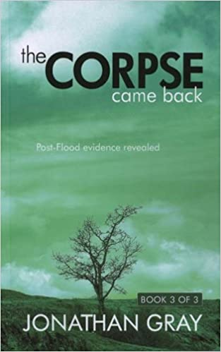 The Corpse Came Back: Post-flood Evidence Revealed por Jonathan Gray epub