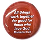 All Things Work Together For Good For Those Who Love God. Romans 8:28 Colored Glass Imprinted Christian Scripture Stones – Sayings