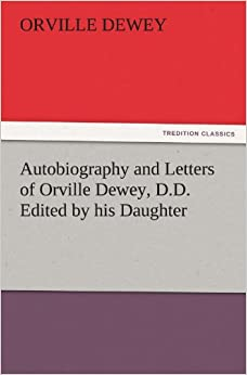 Descargar Gratis Libros Autobiography And Letters Of Orville Dewey, D.d. Edited By His Daughter Leer PDF