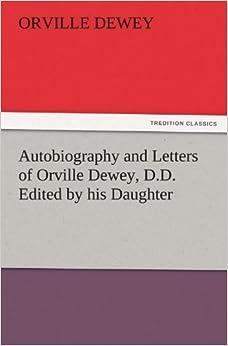 Descargar Torrent El Autor Autobiography And Letters Of Orville Dewey, D.d. Edited By His Daughter Mega PDF Gratis
