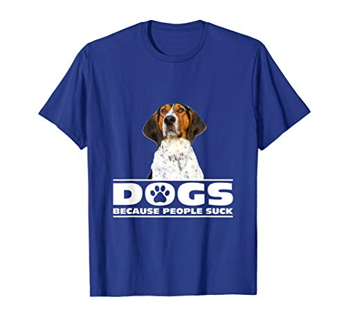 (Dogs because People Suck Treeing Walker Coonhound T-shirt)