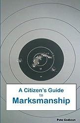 A Citizen's Guide to Marksmanship