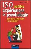 150 petites expériences de psychologie : Pour mieux comprendre nos semblables de Serge Ciccotti ( 9 septembre 2004 )