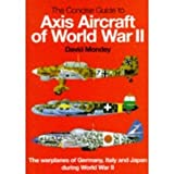Concise Guide to Axis Aircraft of World War II, David Mondey, 0765197065
